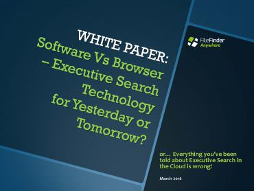 WHITE PAPER-Software Vs Browser - Executive Search Technology for yesterday or tomorrow